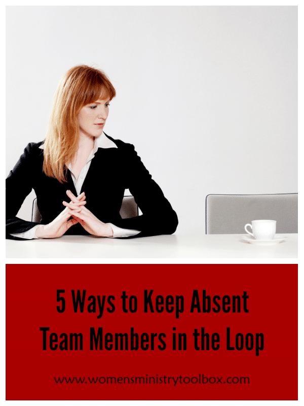5 Ways to Keep Absent Team Members in the Loop