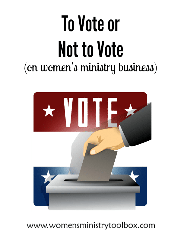To Vote or Not to Vote (on women's ministry business)
