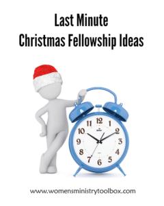 Last Minute Christmas Fellowship Ideas