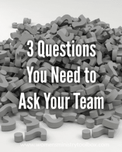 Three Questions You Need to Ask Your Team