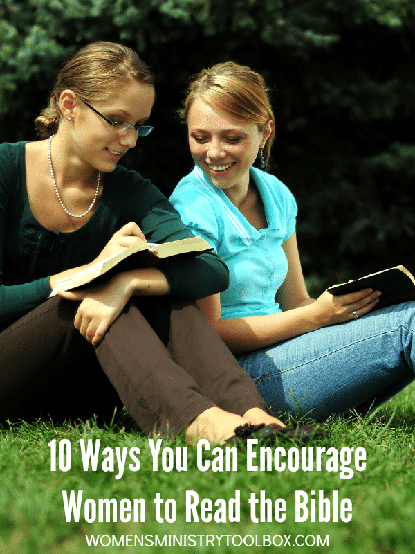 10 Ways You Can Encourage Women to Read the Bible - practical ideas and tips!