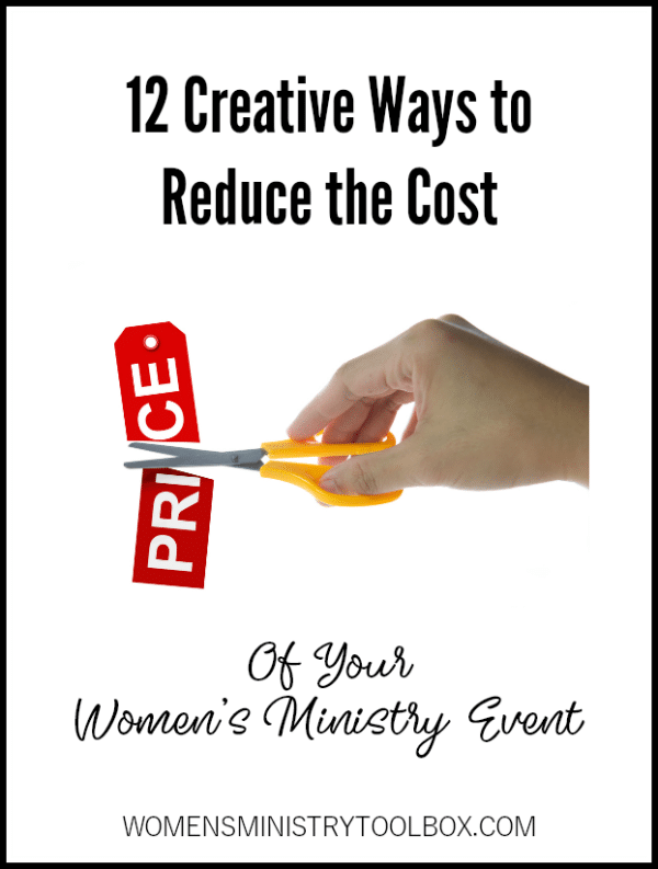 12 Creative Ways to Reduce the Cost of Your Women's Ministry Event