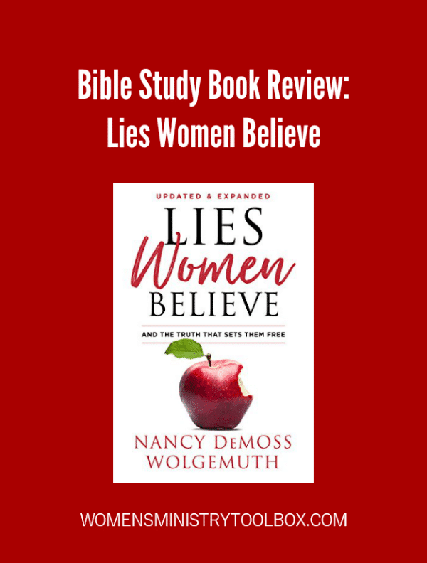 Bible Study Book Review of Lies Women Believe and the Truth that Sets Them Free - Updated and Revised Version