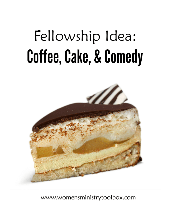 Fellowship Idea Coffee, Cake, and Comedy