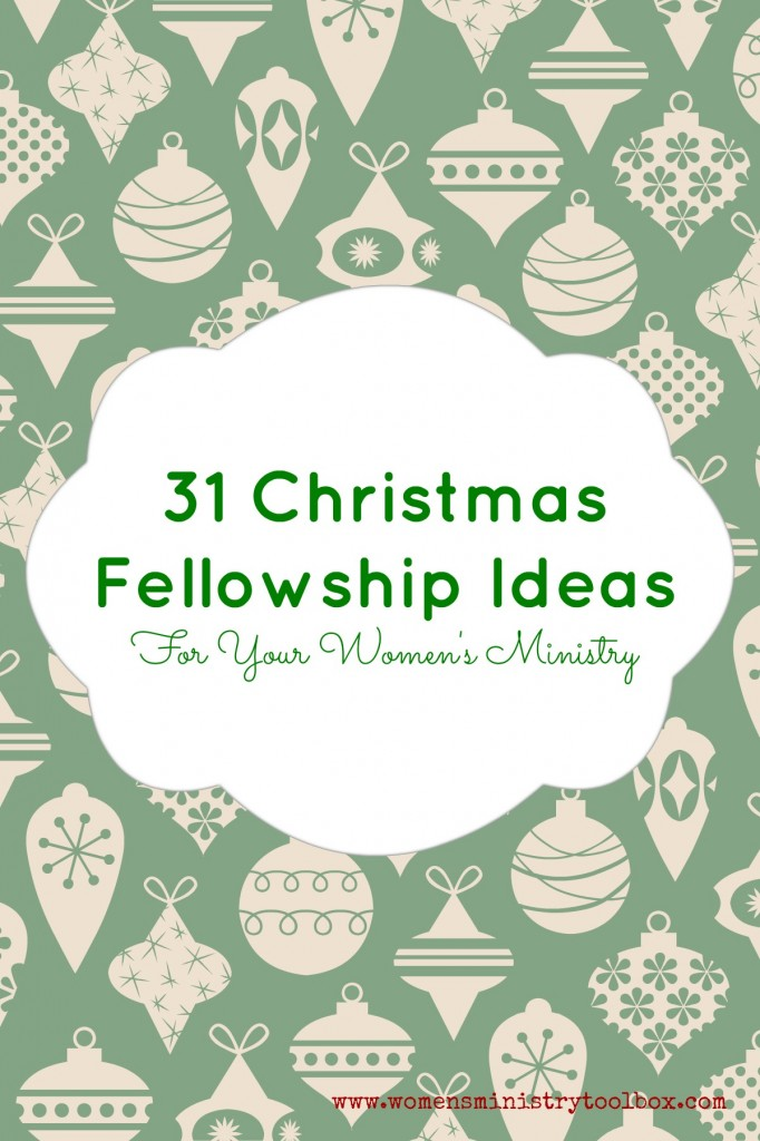 31 Christmas Fellowship Ideas Women S Ministry Toolbox