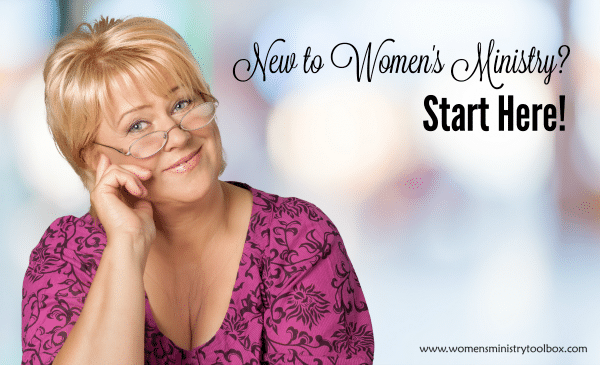 New to Women's Ministry Start Here