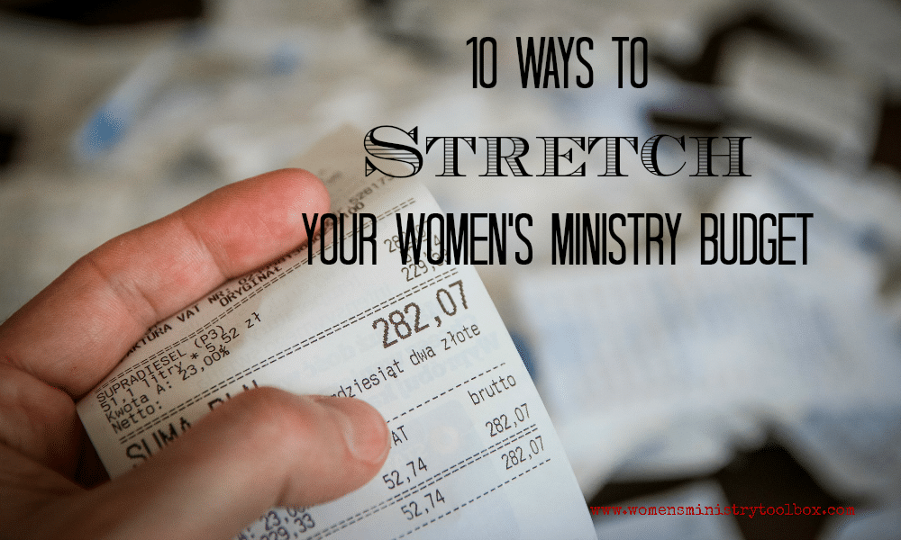 10 Ways to Stretch Your Women's Ministry Budget