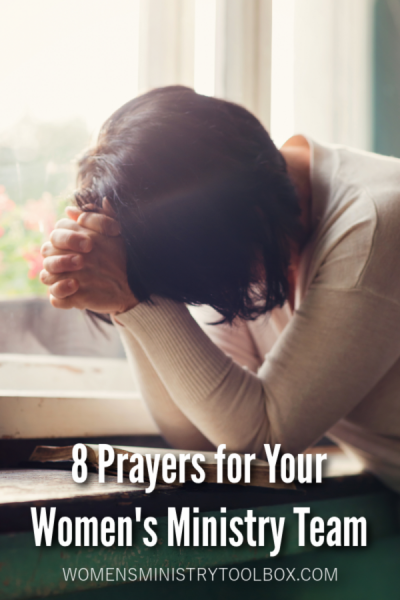Praying for your women's ministry team members is an honor and a necessity. Check out these 8 prayers and verses to pray over your women's ministry team.