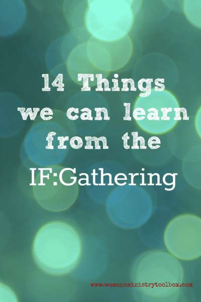14 Things we can learn from the IF:Gathering that can impact women's ministry