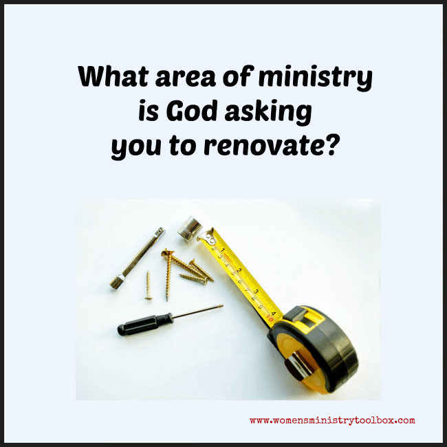 What area of ministry is God asking you to renovate