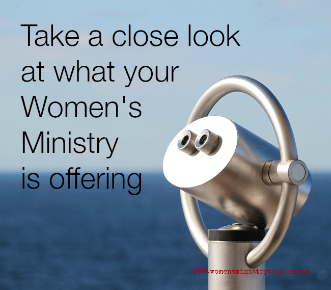 Take a close look at what your Women's Ministry is offering - is it too much? does it align with your mission statement?
