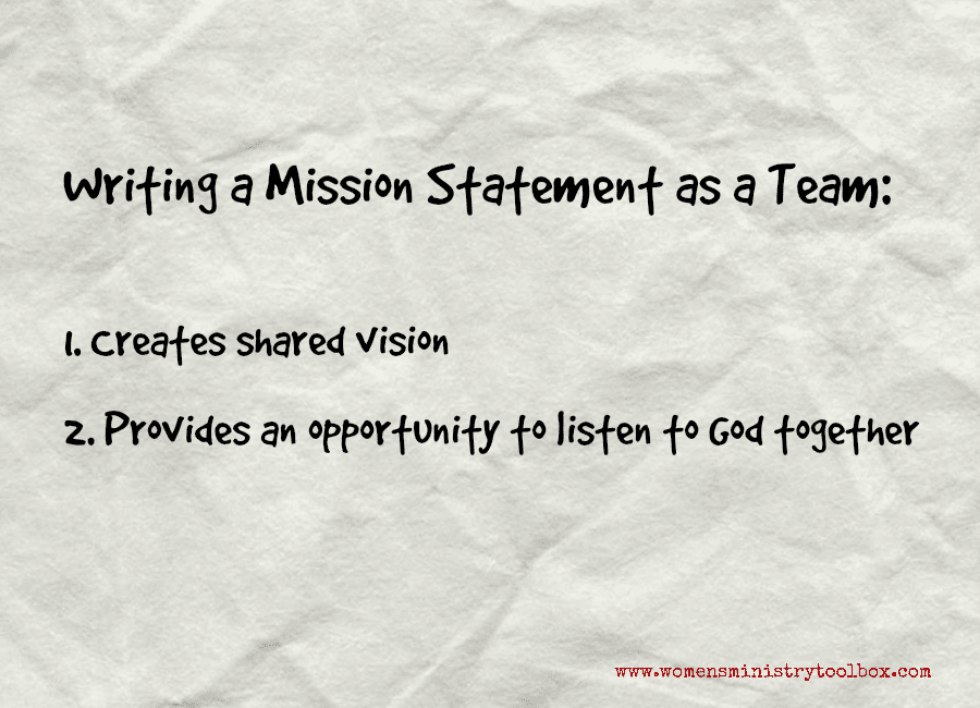 Writing a mission statment as a team creates shared vision. #womensministry