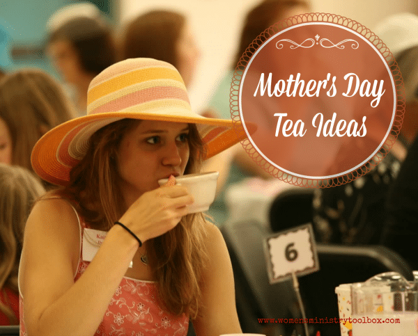 Mother's Day Tea Ideas for your Women's Ministry