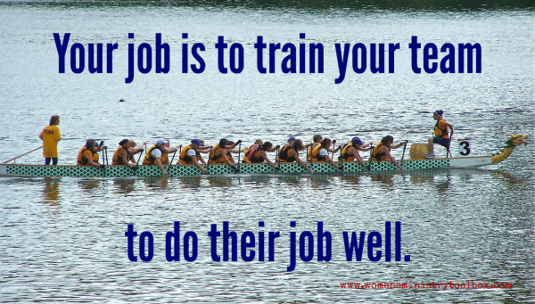 Your job as Women's Ministry Leader is to train your team to do their job well.