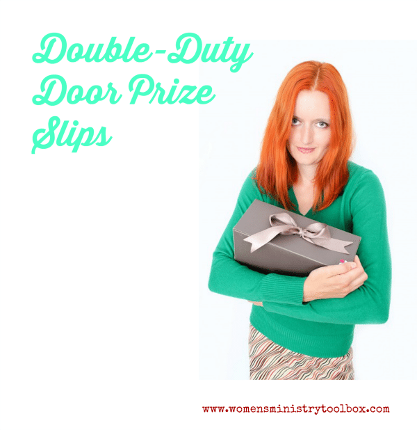 Double-Duty Door Prize Slips for your Women's Ministry event.