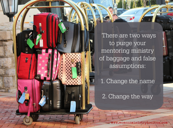 Purge your mentoring ministry of baggage and false assumptions.