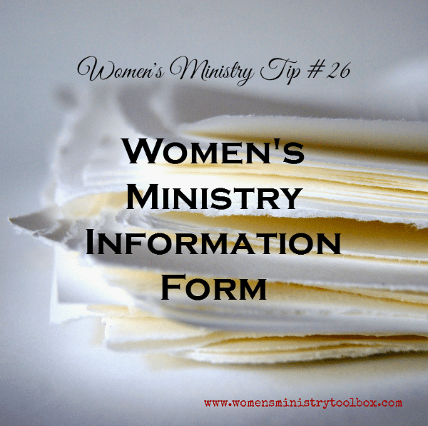 Tip 26 - Women's Ministry Information Form (Free Printable)