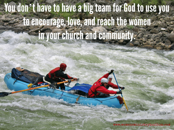 God can use a small team to reach women in your church and community