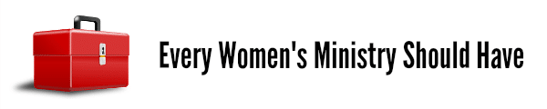 Every Women's Ministry Should Have
