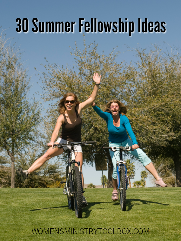 Looking for ideas for your women's ministry summer fellowships? Check out these 30 summer fellowship ideas!