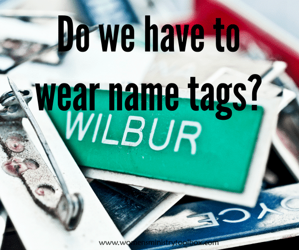 Do we have to wear name tags