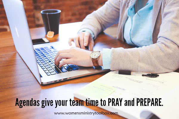 Agendas give your team time to PRAY and PREPARE.