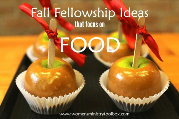 Fall Fellowship Ideas that focus on Food