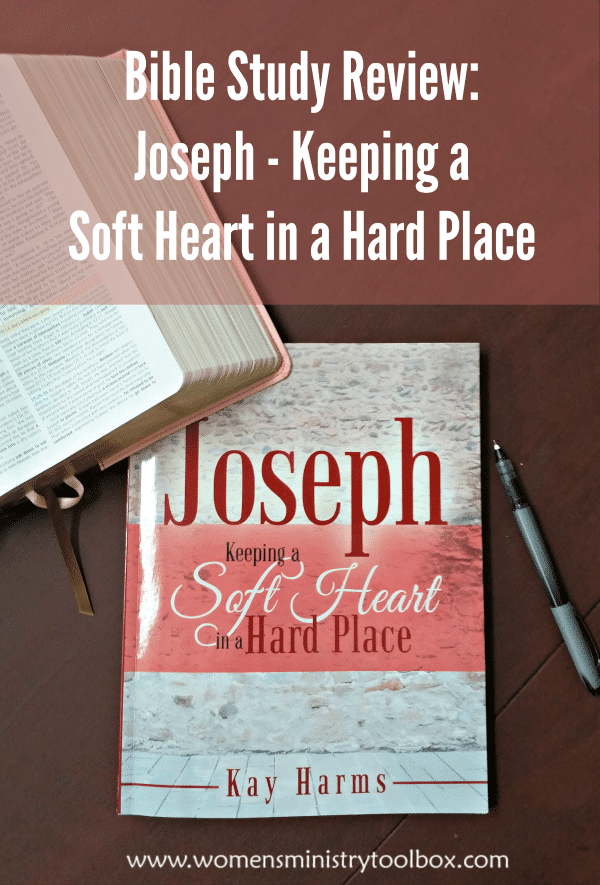 Bible Study Review Joseph Keeping a Soft Heart in a Hard Place