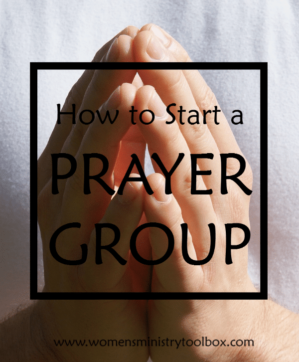How to Start a Prayer Group