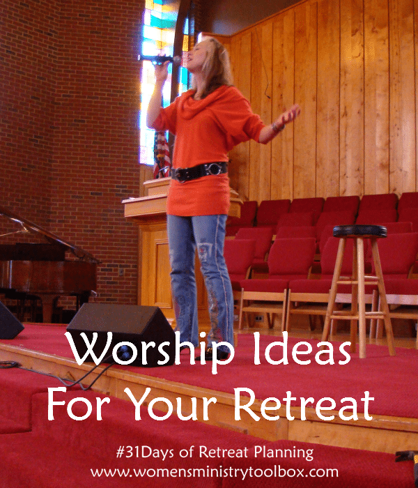 Worship Ideas for Your Retreat