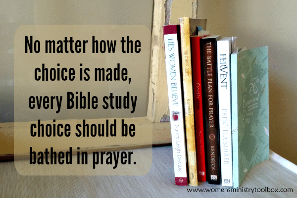 Every Bible study choice should be bathed in prayer