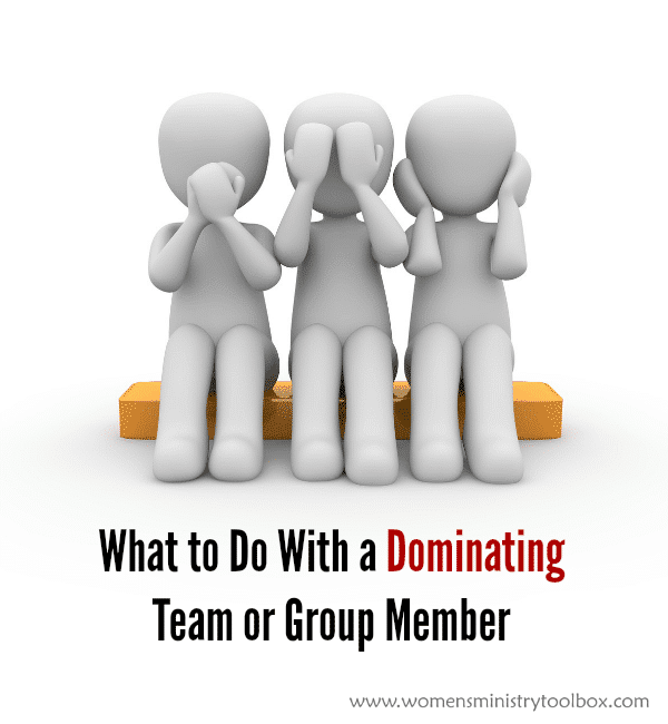 What to Do With a Dominating Team or Group Member