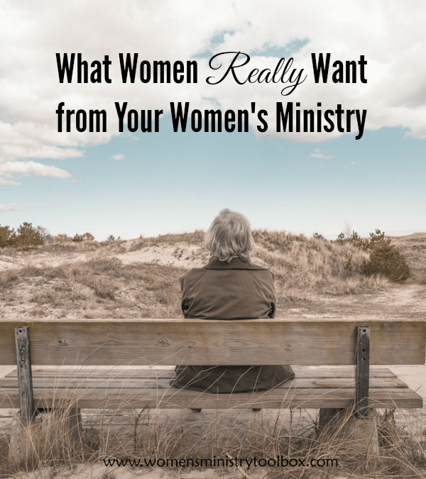 What Women Really Want from Your Women's Ministry