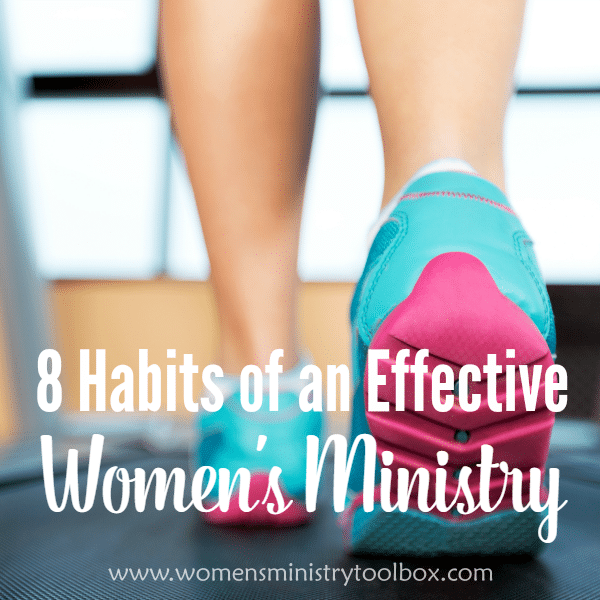 8 Habits of an Effective Women's Ministry