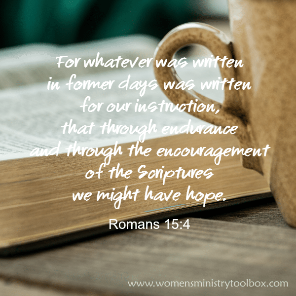 Romans 15_4 through the encouragement of the scriptures we might have hope