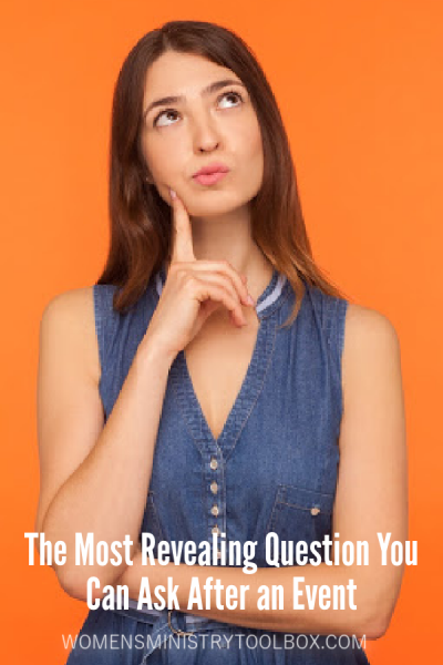 What is the most revealing question you can ask after an event? The answers will impact your planning for all future events!