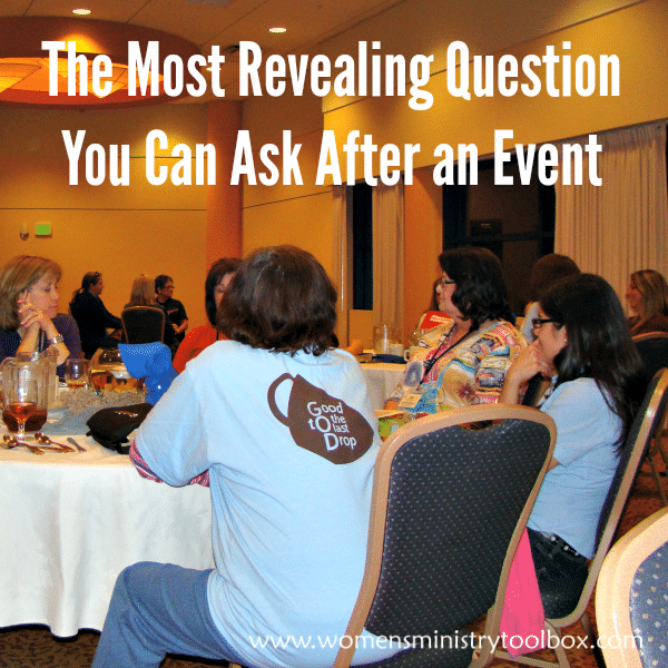 The Most Revealing Question You Can Ask After an Event