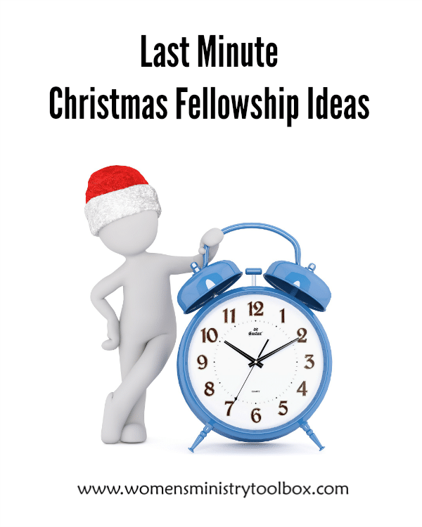 Last Minute Christmas Fellowship Ideas