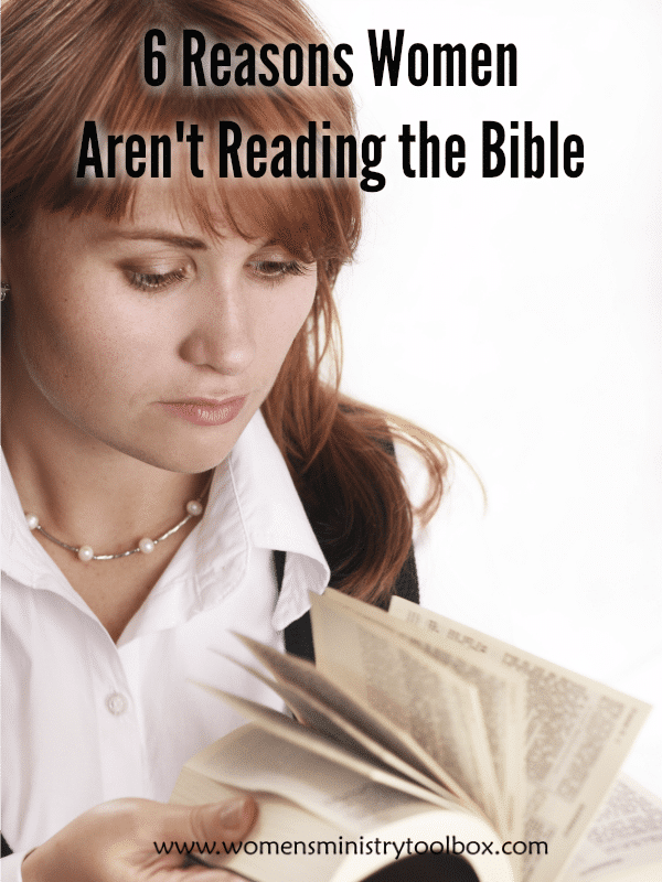 6 Reasons Your Women Aren't Reading the Bible