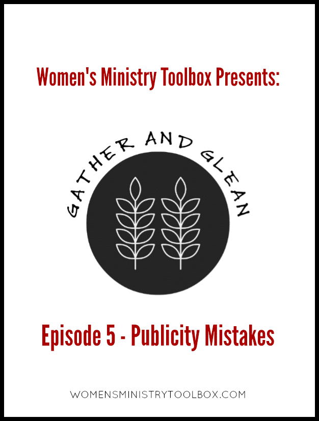 This episode of Gather and Glean tackles common publicity mistakes. Learn how to avoid them!