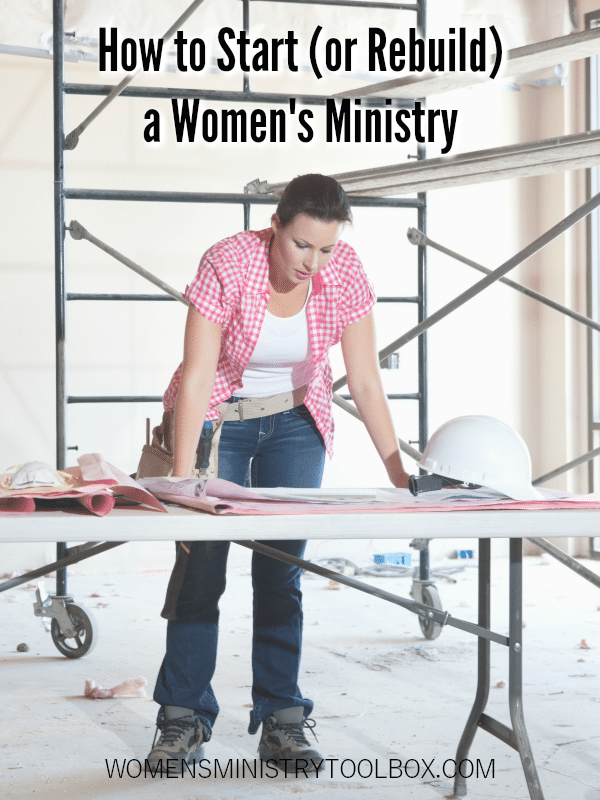 Is God calling you to start or rebuild a women's ministry? Do you need some help getting started?