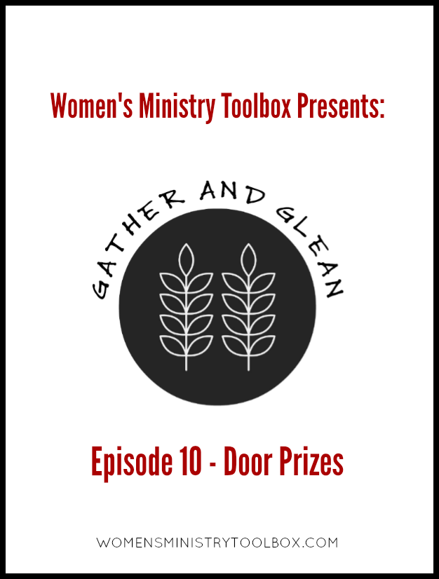 Gather and Glean some great ideas for door prizes! We're talking about the WHAT and HOW of door prize distribution.