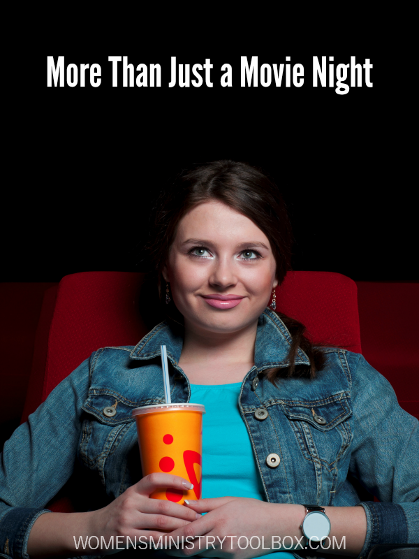 More than just a movie night - using movies for a women's ministry movie night to create an event with impact