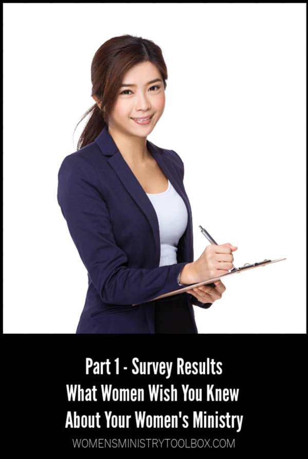 Part 1 Survey Results - What women wish you knew about your women's ministry.