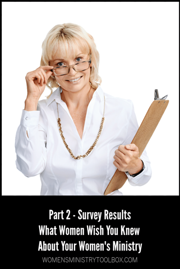 An examination of the women's ministry survey statistics. What women wish you knew about your women's ministry.