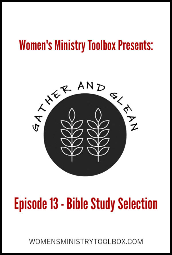Struggling to select a Bible study? Help is here! Check out this episode of Gather and Glean.