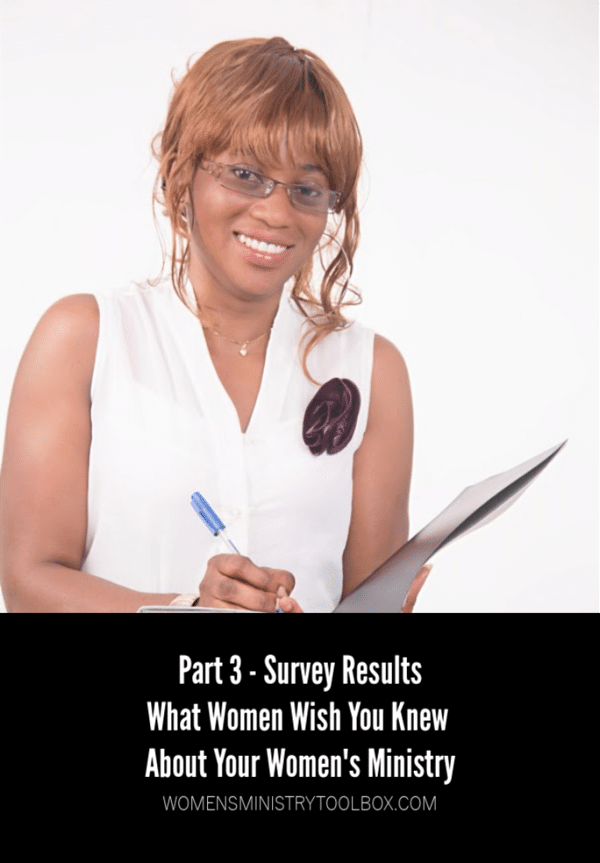Part 3 - Women's Ministry Survey Comments - what women had to say about women's ministry events and activites