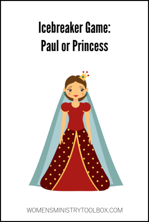 The Icebreaker Game Paul or Princess is a fun way for your women to review their Bible study!