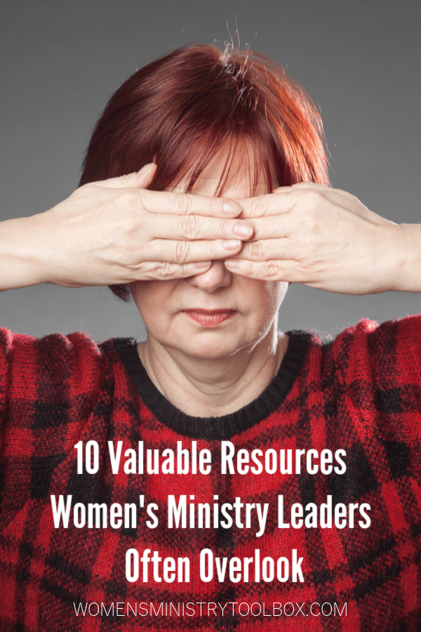 What valuable women's ministry resources are you overlooking?