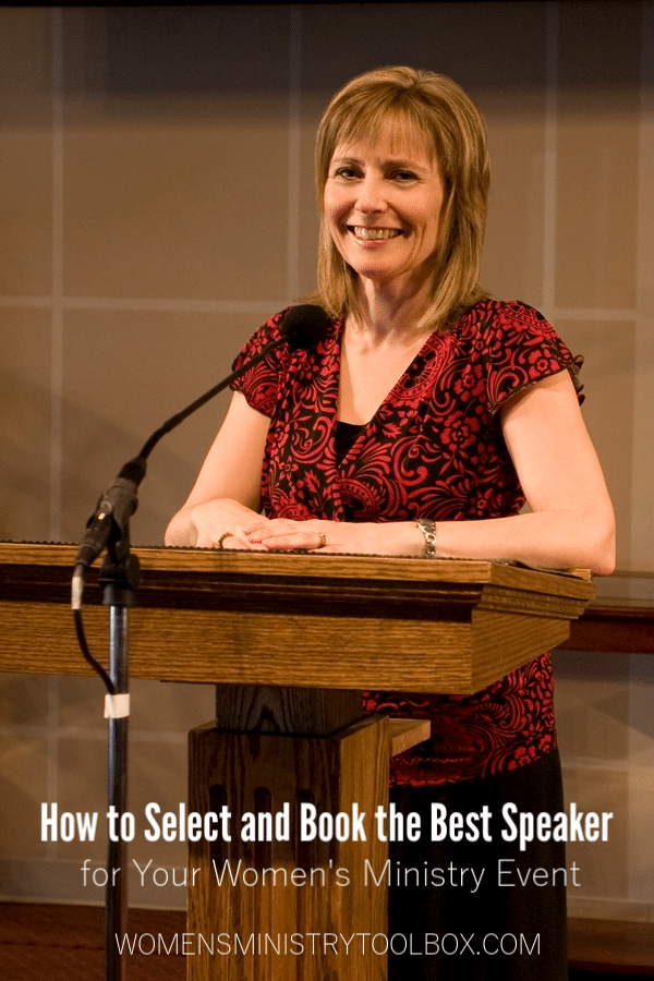 Want to know how to select and book the best speaker for your next women's ministry event?